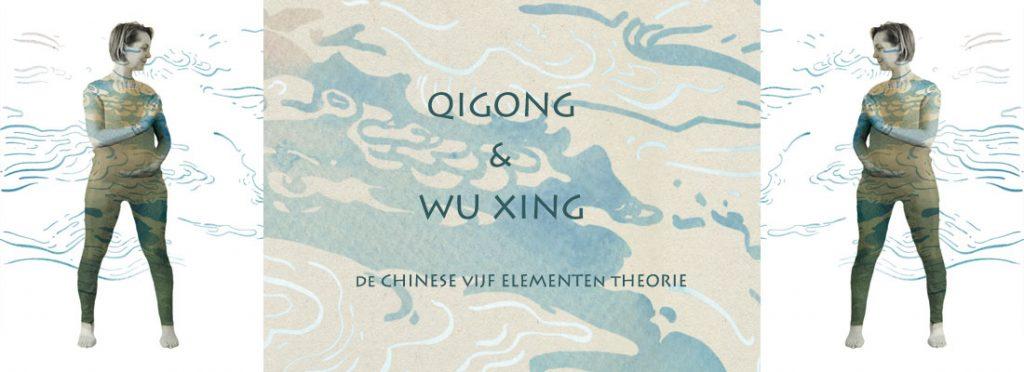 Qigong verdiepings les over Wu Xing - De Chinese Vijf Elementen Theorie